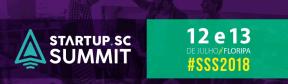 Startup SC Summit: 12 e 13 de Julho, emFlorianópolis