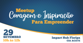 Inscrições abertas: Meetup Coragem e Inspiração paraEmpreender