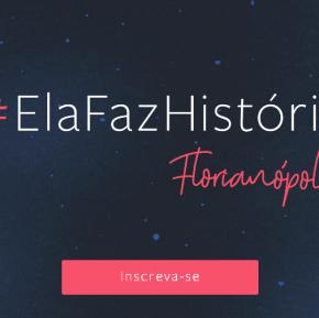 Evento #ElaFazHistória em Florianópolis, porFacebook