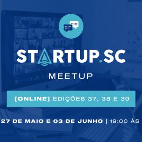 Startup SC realiza série de meetupsonline